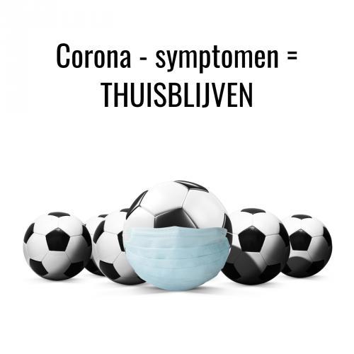 Corona - symptomen = THUISBLIJVEN